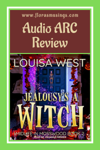 Pinterest Pin - Audio ARC Review - Midlife in Mosswood 2 - Jealousy's A Witch by Louisa West - Narrated by Johanna Parker (1)