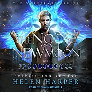 audiobook cover for Wolfbrand 1 - The Noose of a New Moon by Helen Harper - Read by Shaun Grindell