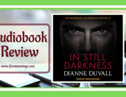 ALC Featured Image - Im mortal Guardians 3.5 - In Still Darkness by Dianne Duvall - Read by Arika Rapson
