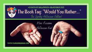 """The Book Tag: """"Would You Rather…"""" More Awesome Halloween Fun!"""
