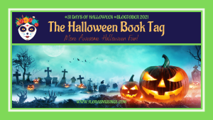The Halloween Book Tag 2021 ~ Spellbinding stories and awesome authors