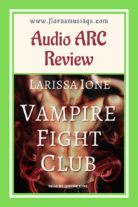 Pinterest Audio ARC Review - Lords of Deliverance 1.5 - Vampire Fight Club by Larissa Ione - Read by Justine Eyre