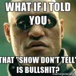 show don't tell bullshit