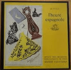 Ravel L'Heure espagnole Opera Comique production