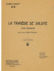 Florent Schmitt La Tragedie de Salome Durand