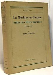 La musique en France entre les deux guerres Rene Dumesnil 1946