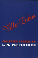Villa-Lobos Colledted Studies by L.M. Peppercorn