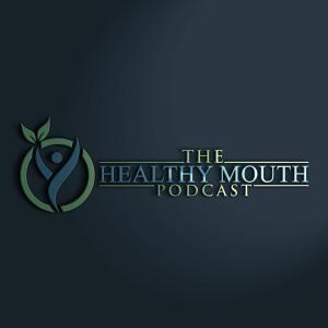 The Healthy Mouth Podcast, Flores Podcast Consulting