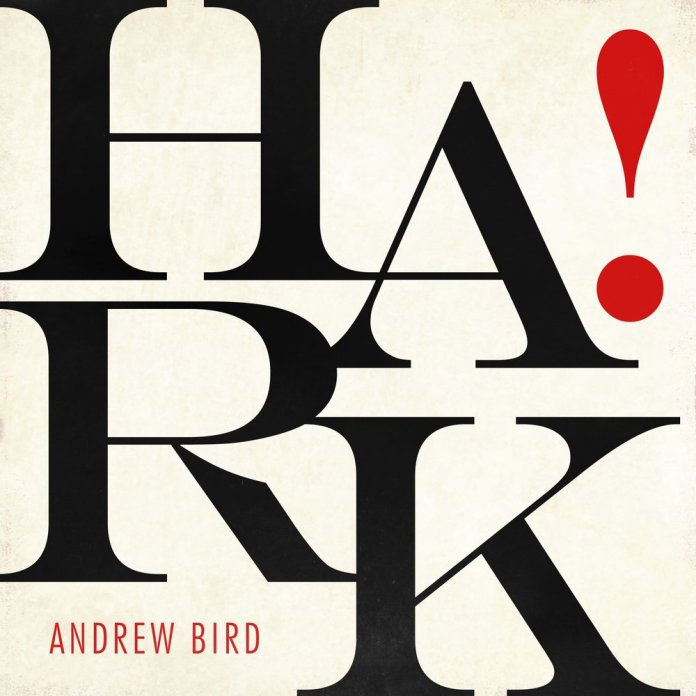 New Music to Get in the Holiday Mood HARK by Andrew Bird