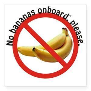 No bananas onboard, please.