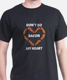 dont_go_bacon_my_heart_tshirt