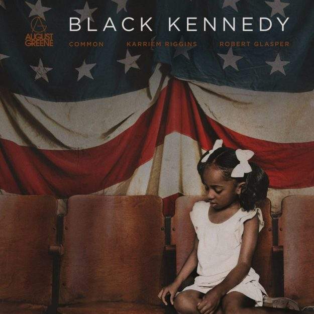 "August Greene (Common, Robert Glasper, & Karriem Riggins) Drop ""Black Kennedy"" – Listen Here!"