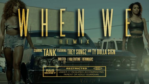 "Tank Drops Video for ""When We"" Remix feat. Trey Songz & Ty Dolla $ign – Watch Here!"