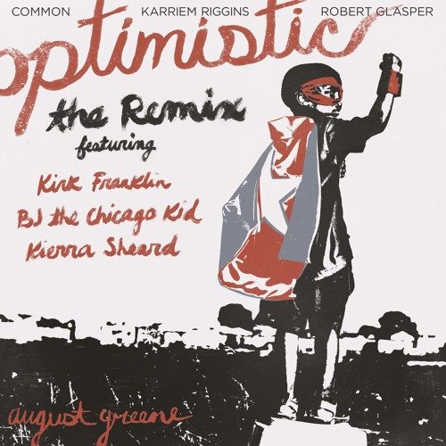 "August Greene Drops ""Optimistic"" Remix ft. Kirk Franklin, BJ The Chicago Kid, and Kierra Sheard – Listen Here!"
