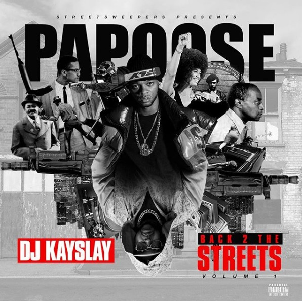 """Papoose Drops """"Back 2 The Streets Vol. 1"""" Mixtape ft. DJ Kay Slay – Stream Here!"""