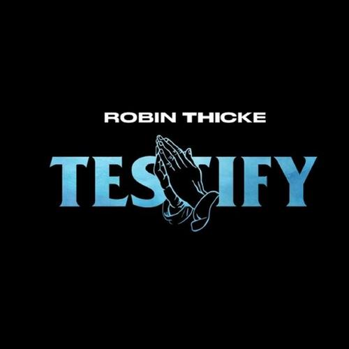 "Robin Thicke Releases First Song in Years Called ""Testify"" – Listen Here!"