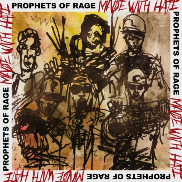 "Prophets Of Rage Release New Single ""Made With Hate"" Today"