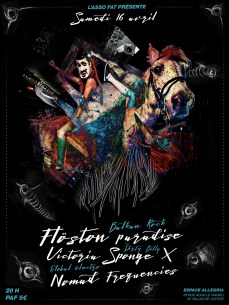 16 avril - Flöston Paradise / Victoria Sponge X / Nomad Frequencies