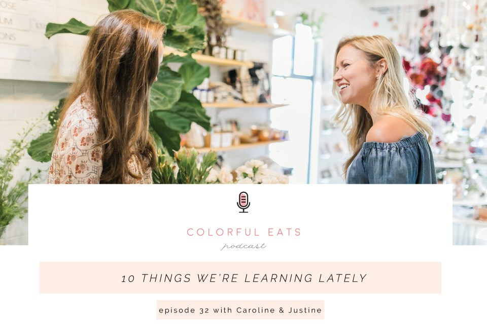 Colorful Eats Podcast Episode 32 Learning Lately