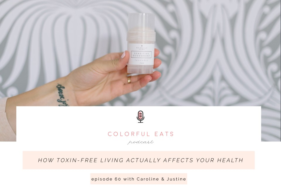 Episode 60: How Toxin-free Living Actually Affects Your Health