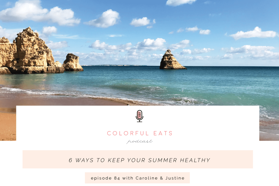 Episode 84: 6 Ways to Keep Your Summer Healthy