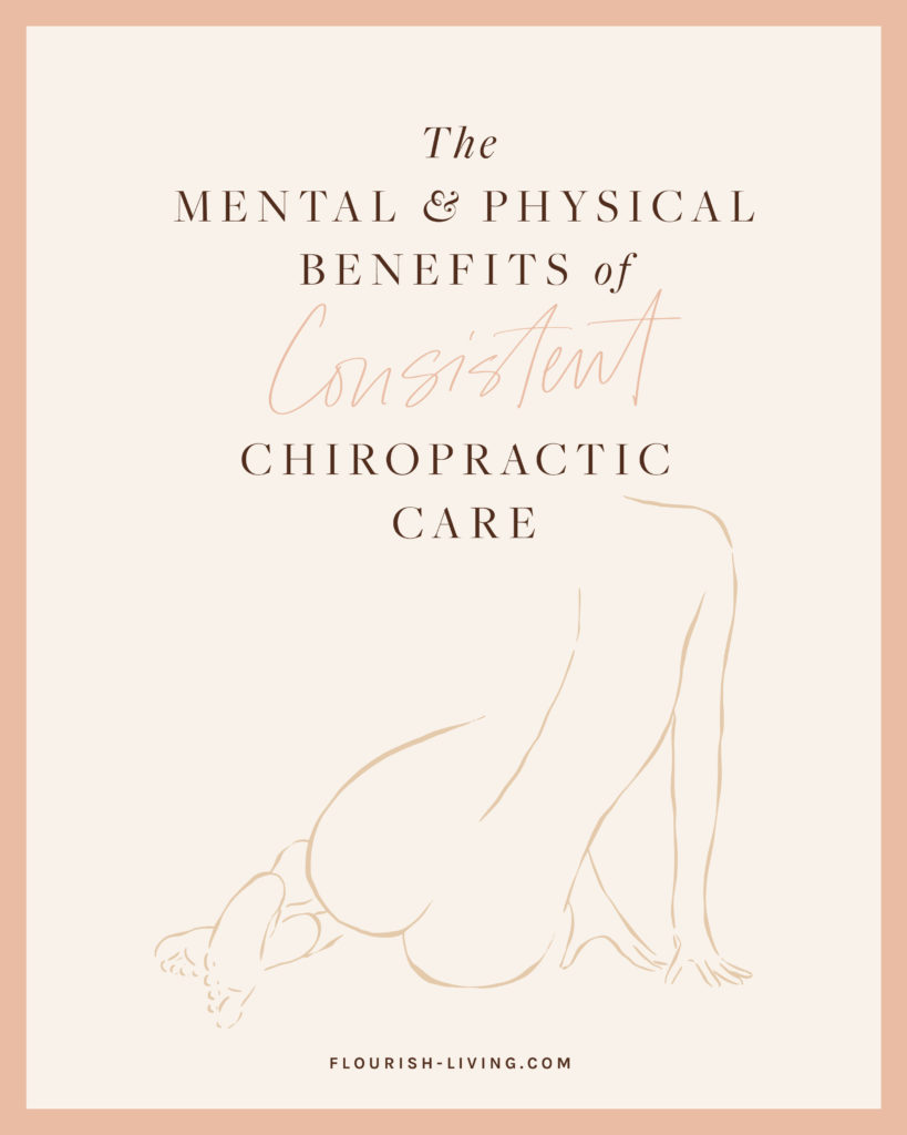 Mental_Physical_Benefits_of_Consistent_Chiropractic_Care_Flourish_Caroline_Potter_NTP