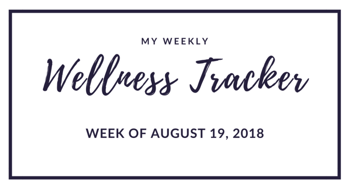 Wellness Tracker: Week of August 19, 2018