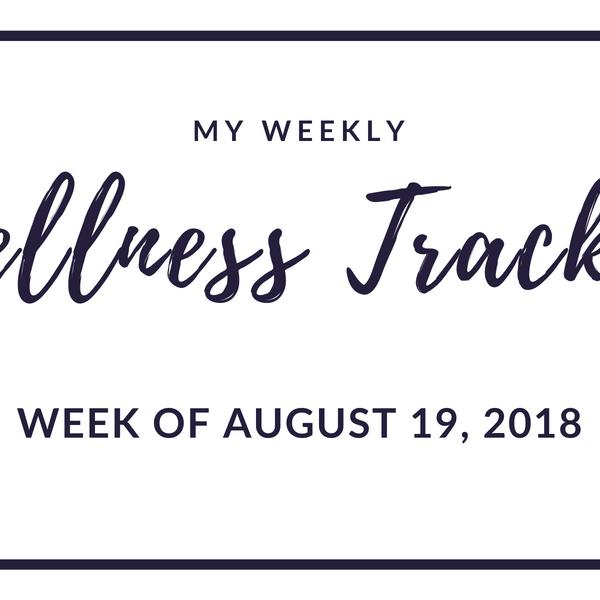 Wellness Tracker: Week of August 19, 2018