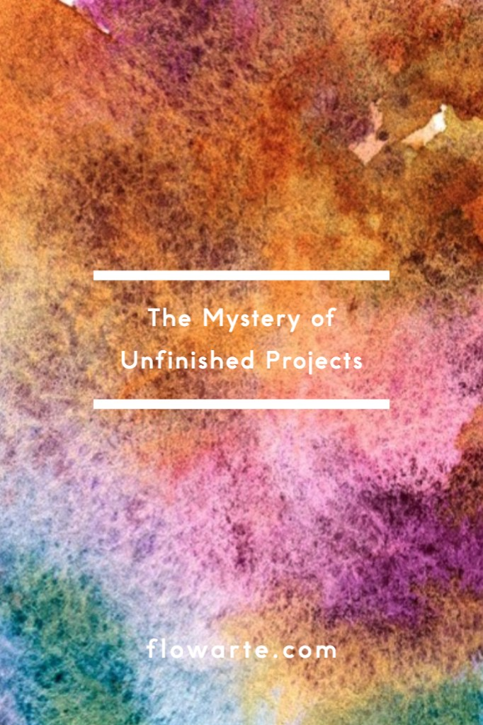 The Mystery of Unfinished Projects Pin for Later