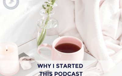 Why I Started This Podcast
