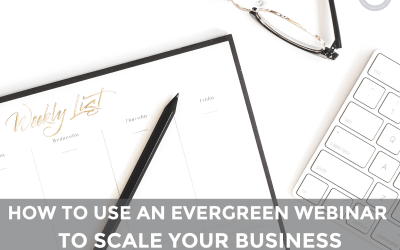 How to Use an Evergreen Webinar to Scale Your Business