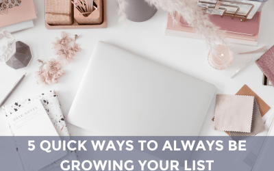 5 Quick Ways to Always Be Growing Your List