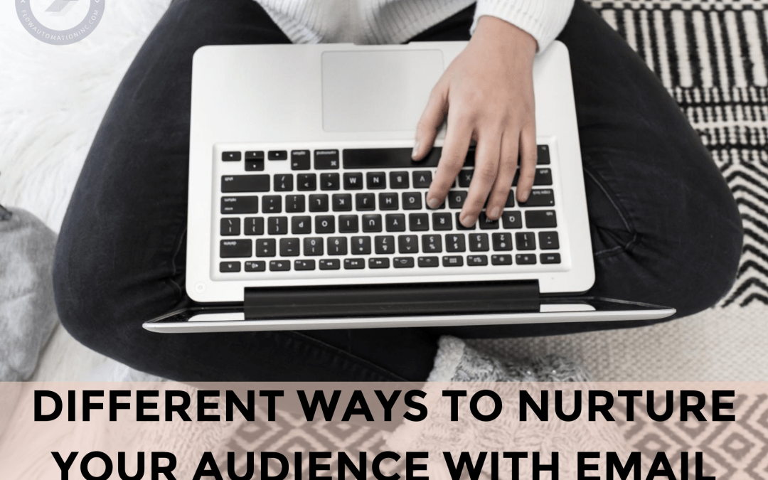 Different Ways to Nurture Your Audience with Email