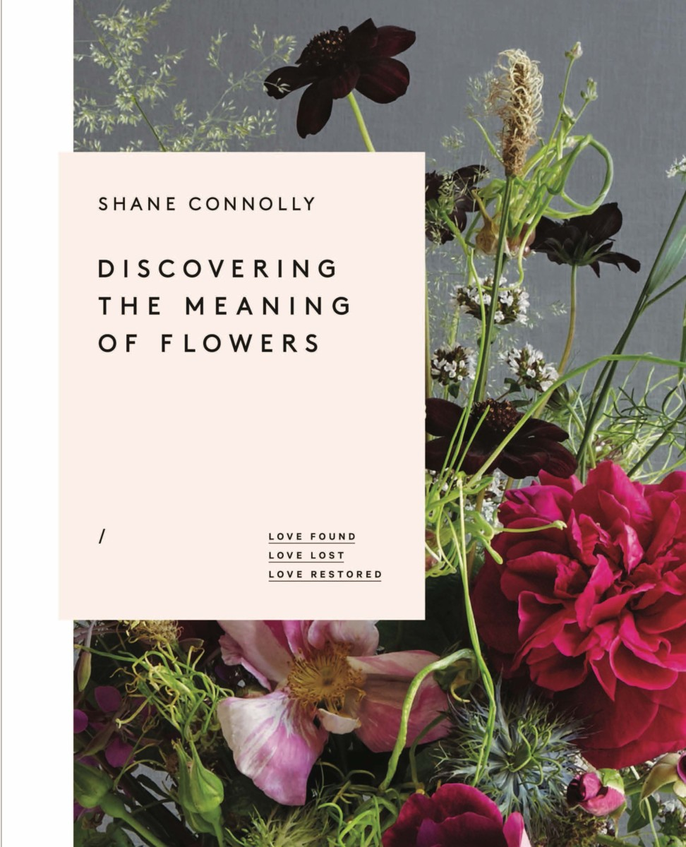 Discovering The Meaning Of Flowers By Shane Connolly Flower Magazine