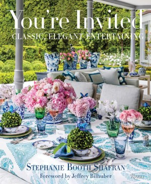 Book cover for from You're Invited: Classic, Elegant Entertaining © 2020 By Stephanie Booth Shafran