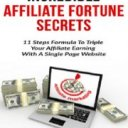 Incredible Affiliate Fortune Secrets: How To Generate $5,000 Monthly With Single Page Website