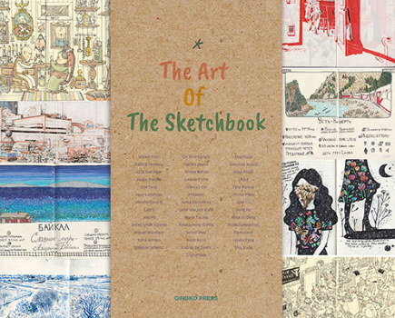 The Art of the Sketchbook, Artists and the Creative Diary