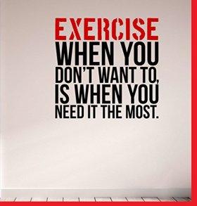 Exervise when you