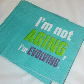 I'm Not Aging, I'm Evolving