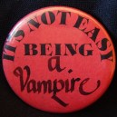"""Pin, """"It's Not Easy Being a Vampire"""""""