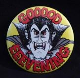 "Vampire pin, ""Goood Eeevening"""