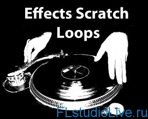 Скачать Effects Scratch Loops для Hip-Hop, RnB для FL Studio