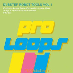 Pro Loops Dubstep Robot Tools Vol 1