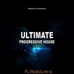 Bluezone Corporation - Ultimate Progressive House для FL Studio