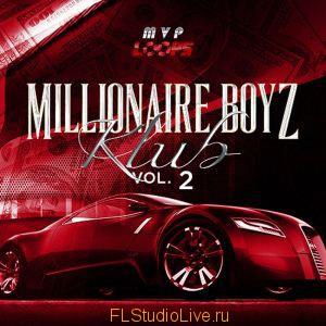 Сэмплы для FL Studio MVP Loops - Millionaire Boyz Klub Vol 2