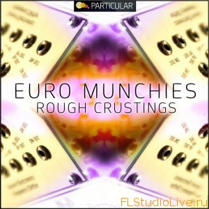 Скачать Лупы для FL Studio Particular Euro Munchies Rough Crustings