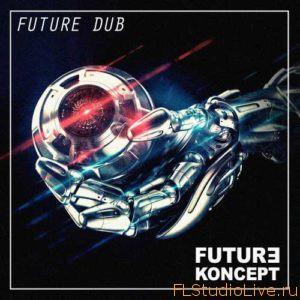 Скачать сэмплы Future Koncept - Future Dub