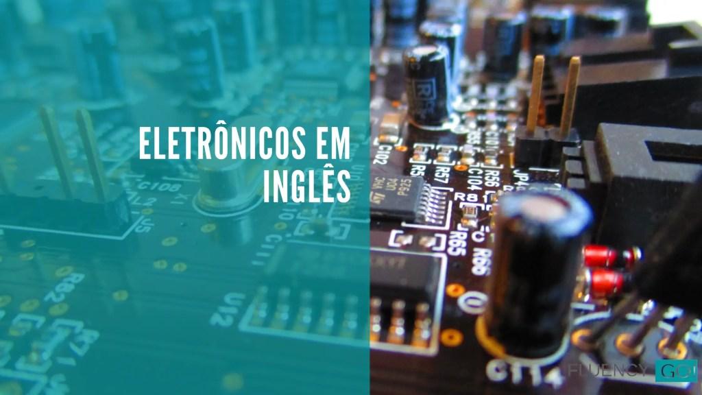 eletrônicos em inglês