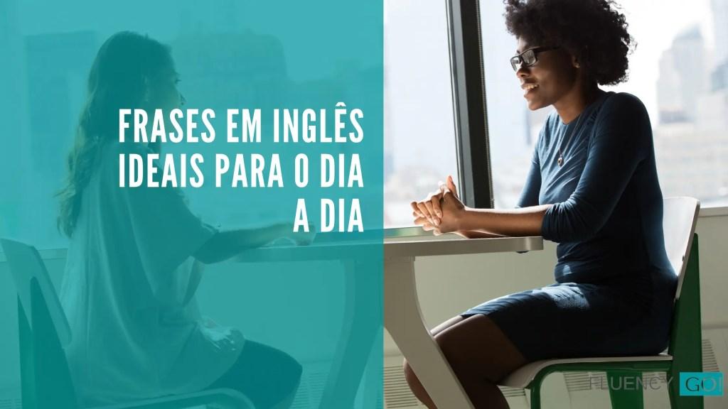 frases em inglês ideais para o dia a dia
