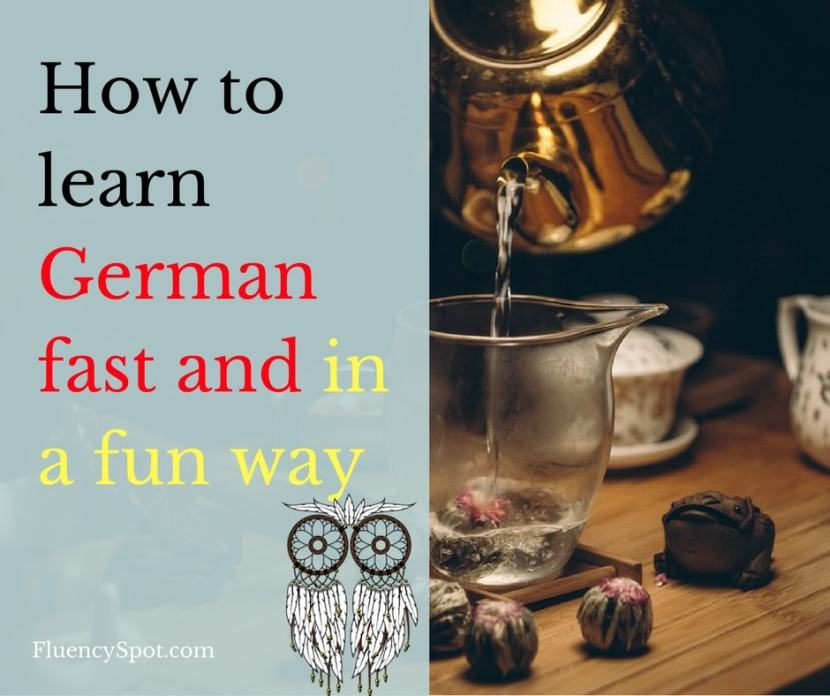How to learn German fast and in a fun way